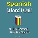 Spanish Word Wall--100 Common Spanish Vocabulary Words