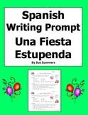 Spanish Writing Prompt - A Great Party - Una Fiesta Estupenda