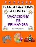 Spanish Writing Prompt - My Spring Vacation - Mis Vacaciones de Primavera