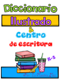 Spanish Writing Center /Diccionario Ilustrado y centro de