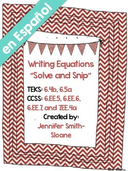Spanish Writing Equations Solve and Snip- Common Core and TEKS