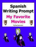 Spanish Writing Prompt - My Favorite Movies - Mis Película