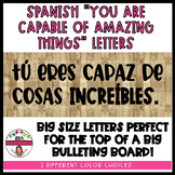"""Spanish """"YOU ARE CAPABLE OF AMAZING THINGS"""" Letters"""