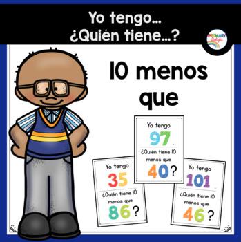 Spanish: Yo tengo... ¿Quién tiene...? 10 menos (A Place Value Game)