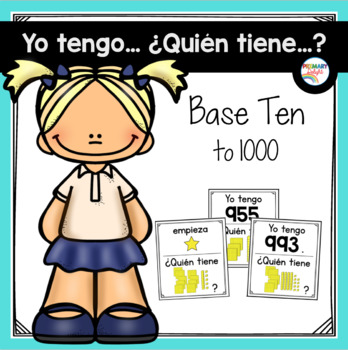 Spanish: Yo tengo... ¿Quién tiene...? Base Ten to 1000: (A Place Value Game)