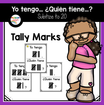 Spanish: Yo tengo.... ¿Quién tiene...? Subitize: Tally Marks to 20