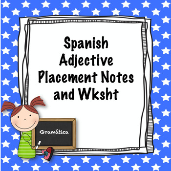 Spanish intermediate adjective placement notes and worksheet