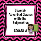 Spanish adverbial clauses with the subjunctive  - ESCAPA A