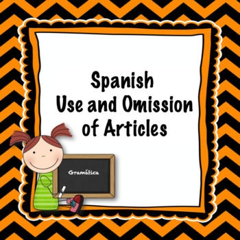 Spanish article use and omission notes and quiz