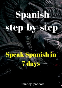Spanish for beginners. Step-by-step guide. Speak Spanish in 7 days