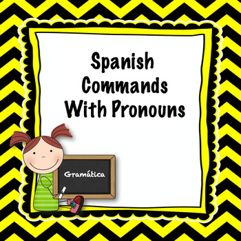 Spanish commands and pronouns