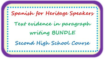 Spanish for heritage speakers - EVIDENCE in paragraph writing BUNDLE