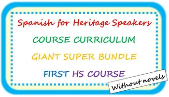 Spanish for heritage speakers CURRICULUM BUNDLE first HS c