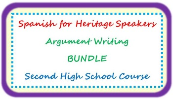 Spanish for heritage speakers - argument writing BUNDLE