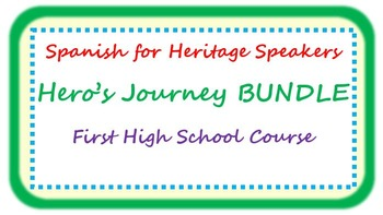 Spanish for heritage speakers - hero's journey BUNDLE