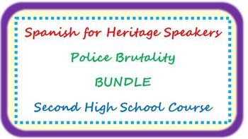 Spanish for heritage speakers - police brutality BUNDLE