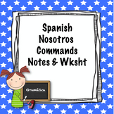 Spanish nosotros commands notes and worksheet