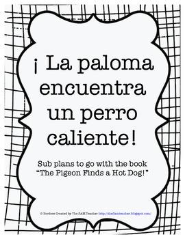 Spanish or Bilingual Sub Plan - ¡La Paloma Encuentra un Perro Caliente!
