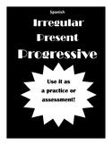 Spanish practice with the Irregular Present Progressive