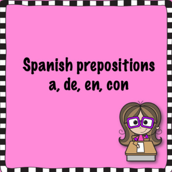 Spanish prepositions a con de en