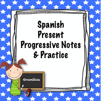Spanish present progressive notes and practice