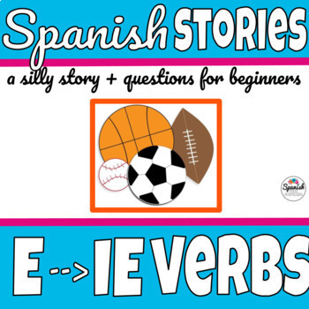 Spanish story: Stem changing verbs E-IE