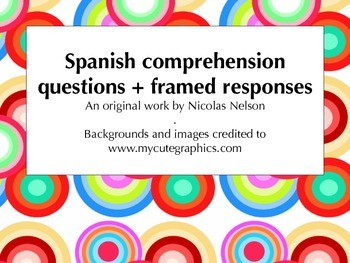 Spanish reading comprehension questions + framed responses