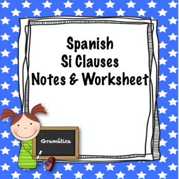 Spanish si clauses notes and worksheet