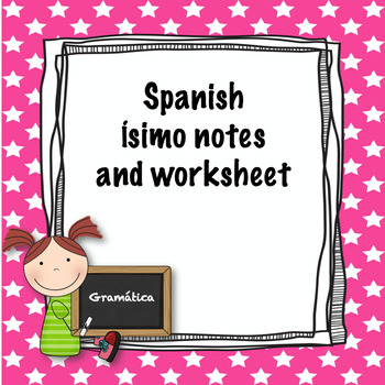 Spanish ísimo notes and worksheet