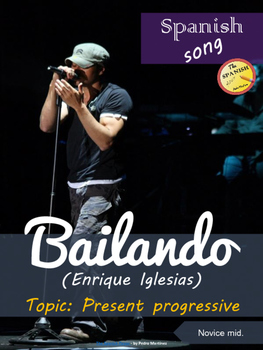 Spanish song: Bailando. Enrique Iglesias. Present progressive. Novice mid.