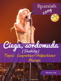 Spanish song: Ciega, sordomuda (Shakira). Cognates, adject. Novice m.