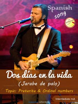 Spanish song: Dos días en la vida (Jarabe de palo). Preterite, ordinal numbers.