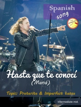 Spanish song: Hasta que te conocí (Maná). Preterite & Imperfect. Intermediate m.