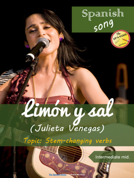 Spanish song: Limón y sal (Julieta Venegas). Stem changing verbs. Interm. level