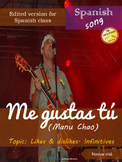 Spanish song: Me gustas tu (edited). Likes & dislikes, infinitives. Novice mid.