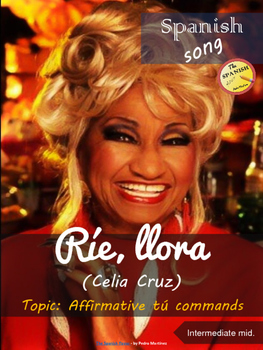 Spanish song: Ríe, llora (Celia Cruz). Affirmative tú commands. Interm. level