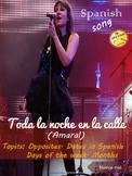 Spanish song: Toda la noche en la calle. Amaral. Dates, opposites. Novice mid.