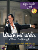 Spanish song: Vivir mi vida. Marc Anthony. Near future, infinitives. Novice mid.