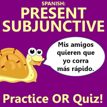 Spanish - Present Subjunctive Practice OR Quiz