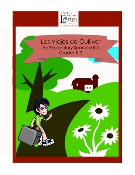 Exploratory Spanish through Stories - Grades K-2 Gulliver's Travels