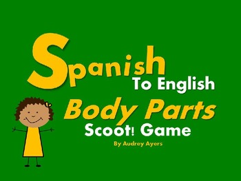 Spanish to English Scoot! Game -- Body Parts