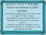 Spanish verbs IR and JUGAR notes, practice, worksheets, puzzle bundle