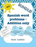 Spanish word problems - addition only (2.4C/2.4D and 2.OA.A.1)