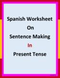 Spanish worksheet on sentence making in present tense