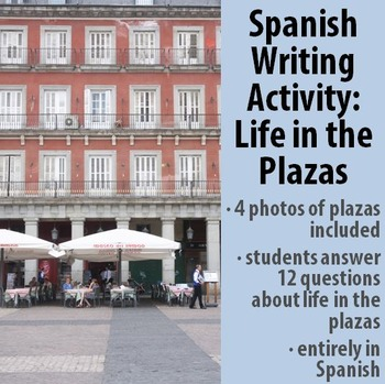Spanish - Writing Activity - Life in the Plazas of Madrid!