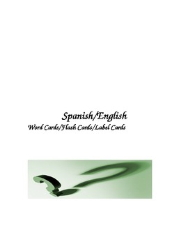 Spanish/English Word Cards/Label Cards/Flash Cards