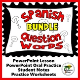 Spanish Question Words Grammar Notes and Practice Powerpoint BUNDLE