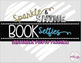 Sparkle & Shine Book Selfie Frames - Classroom Display & R