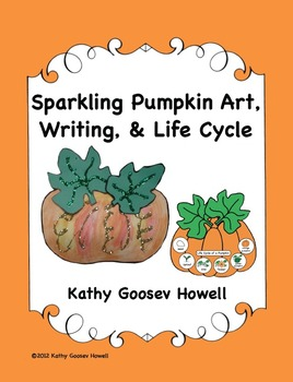 Sparkling Pumpkin Art, Writing, & Life Cycle