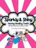 Sparkly & Shiny- Having Healthy Teeth